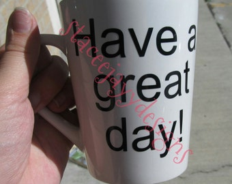 Have a great day mug