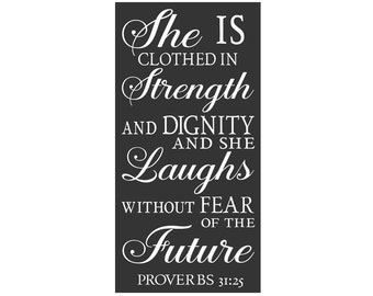 She Is Clothed In Strength and Dignity Proverbs 31:25 - Large 11 x 22 Stencil - Create a lovely sign!