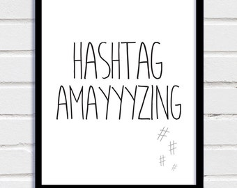 Downloadable Print, Inspirational Print, Inspirational Poster, Hashtag Amazing, Scandinavian Art, Typography, Home Decor