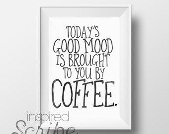 Today's Good Mood is brought to you by Coffee instant digital printable office workspace coffee station or dorm room decor DIGITAL DOWNLOAD