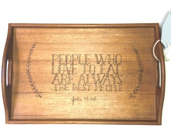 The Best People – Wood Burned Mid-Century Teak Tray with Julia Child Quote