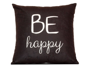 Decorative pillow Be happy