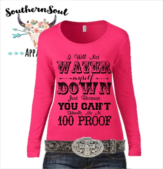 I Will Not Water Myself Down Long Sleeve, Country Shirt, Country Tank Top, Country Music, Country Quotes, Concert Shirt