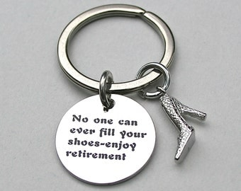 "Retirement Keychain , Stainless Steel ""No One Can Ever Fill Your Shoes - Enjoy Retirement - AAA Quality - Retirement Keyring - Under 20, K50"