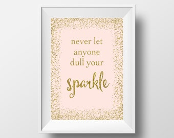 Never Let Anyone Dull Your Sparkle Print, Gold Print, Nursery Printable, Gold Nursery, Baby Girl Print, Pink and Gold Decor, Nursery Prints