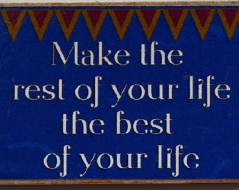 The Best of Your Life Magnet