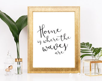 Home Is Where The Waves Are Print, Home Decor Wall Art, Home Art Print, Home Sign Decor, Tropical Home Sign Decor, Tropical Home Wall Print