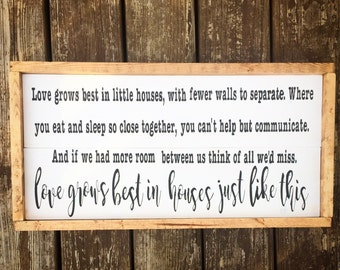 Love grows best in little houses just like this wood sign