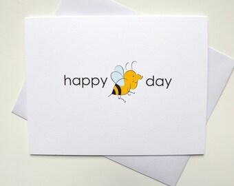 Happy Bee Day- Bee Happy Birthday Card - Funny Card for Birthday - Funny Birthday Card - Bee Card - Birthday Card- Cute