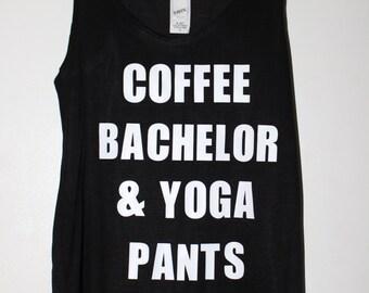Customized Bachelor Tanks and Tee Shirts, The Bachelor Show, The Bachelor Shirt, Wine Bachelor & Yoga Pants