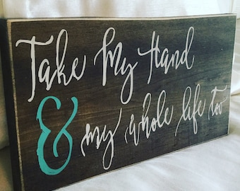 Take My Hand Wedding Rustic Wood Sign