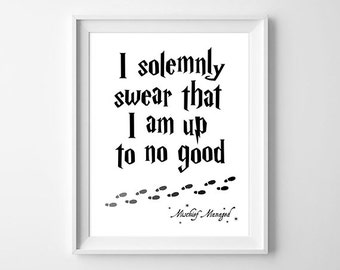 I Solemnly Swear That I Am Up To No Good / Mischief Managed digital art print