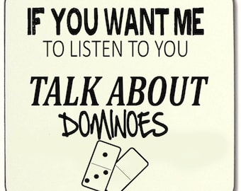 If You Want Me To Listen talk about DOMINOES Beverage coaster