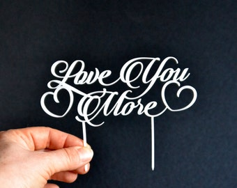 wedding cake topper, Love You More, Cake Topper for wedding, white Wedding Cake Toppers