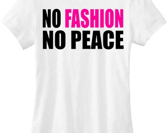 No FASHION NO PEACE t-shirt