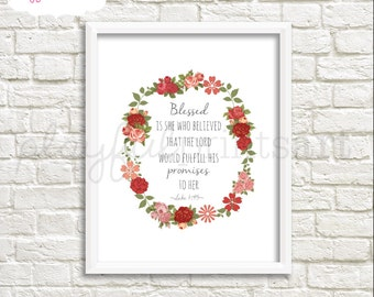 Luke 1:45 Flower Wreath Print, 8x10, Instant Download