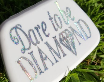 Dare to be DIAMOND