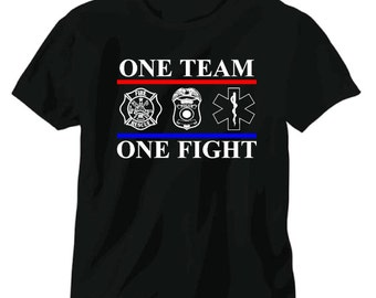 One Team One Fight Fire-Ems-Police Shirt