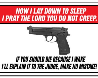 Now I Lay Down To Sleep I Pray The Lord You Do Not Creep Novelty Sign Gift Gun