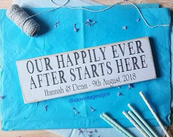 Wedding sign , anniversary sign , wedding gift personalise. Our happily ever after starts here .