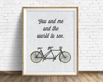 "quotes, quote print, inspirational quote, large art, wall art, instant download, printable art, bike art, art print, bikes - ""You and Me"""