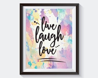 Live, Laugh, Love, Inspirational Quote, Quote Printable and Poster, Typography, Instant Download, Wall Art, Inspiration