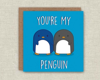 Christmas Card You're My Penguin Funny Xmas card For Boyfriend For Girlfriend For Husband For Wife Anniversary Card Love Card valentines