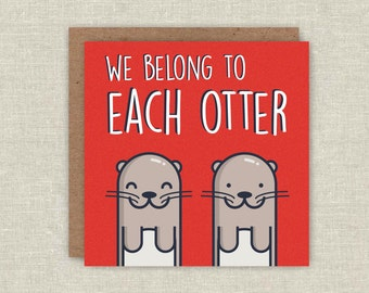 Love Card Otter Card Cute Pun Card Greeting Card Funny Love Card Anniversary Card Card For Boyfriend Card For Girlfriend Card For Husband