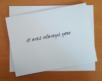 Wedding Card to your Bride or Groom - It was always you - Anniversary Card for Wife or Husband