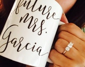 Future Mrs Mug Future Mrs Cup Engaged Mug Engaged Cup Engaged Gift Engagement Mug Engagement Gift for Her Bride to Be Gift Proposal Gift W32
