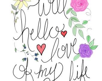Hello Love of my Life Watercolor Print