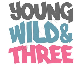 Young Wild and Three Cutting Template SVG EPS Silhouette DIY Cricut Printable Poster Vector Instant Download