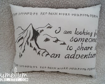The Hobbit - handmade pillow case - Gandalf quote -  I am looking for someone to share in an adventure The Lord of The Rings - Thorin