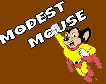 Modest Mouse, Mighty Mouse T-Shirt