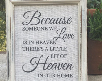 Because someone we love is in heaven framed quote,Gallery wall art,Burlap print,Typography art,Family saying,Shabby chic,Burlap art