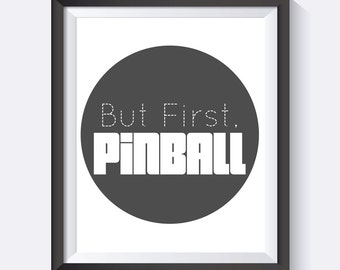 But First Pinball, Pinball, Arcade Games, Game Room Art, Man Cave,  Digital Print Wall Art