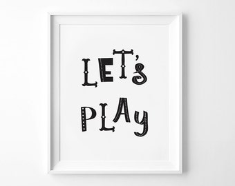 Let's Play Printable, Kids Room Decor, Nursery Quote, Children Wall Art, Digital Print, Black and White, Playroom Print, Scandinavian Art