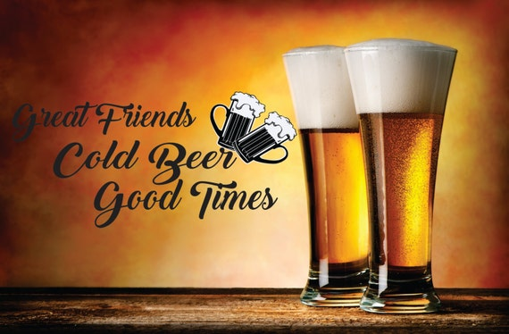 Great Friends Cold Beer Good Times Beer Mugs Drinking