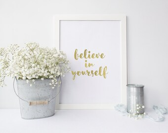 Believe in yourself - Foil Print - Typography - Handmade - PRINTS279