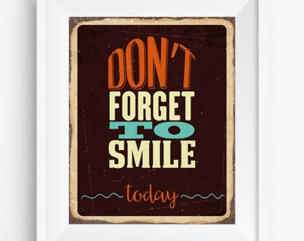 Don't forget to smile today ,Retro design,positive quotes,Digital Prints,inspirational quote,instant download,Home decor,JPEG Vintage