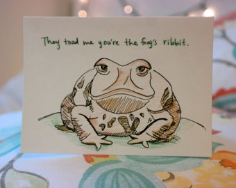 They Toad Me You're the Frog's Ribbit