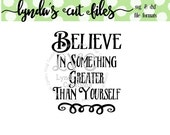 Believe in something greater than yourself SVG/DXF file