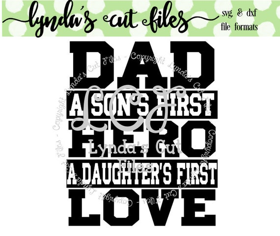 Download Dad a sons first hero a daughers first love SVG/EPS/DXF file