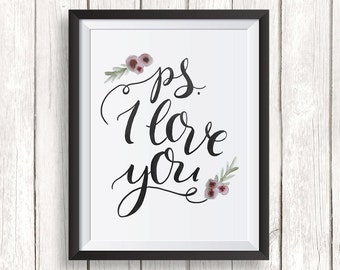 Valentines day printable wall art / Ps I love you / inspirational quote / valentines day gift  / digital instant download
