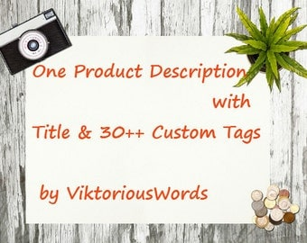 Product Descriptions with Tags, Keywords, SEO Writing Help, SEO Copywriting, Custom Descriptions, Relevancy, SEO Tips,  Tags