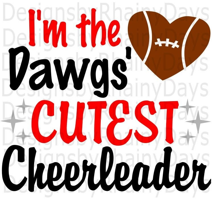 Buy 3 get 1 free! I'm the Dawgs' cutest cheerleader SVG, PNG, cutting file