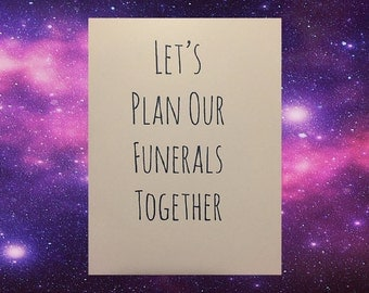 Let's Plan Our Funerals Together