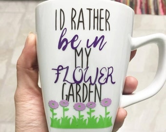 I'd Rather Be In My Flower Garden Mug
