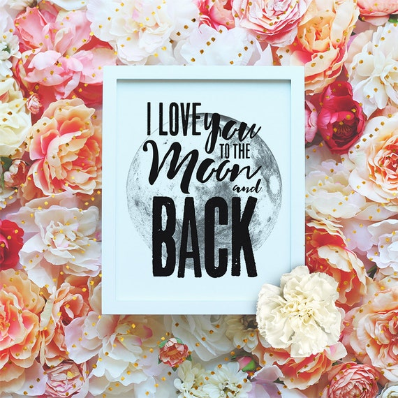 I love you to the moon and back - Valentines Love Poster - Typographic Love Printable Wall Art- Valentines Gift Print -Instant Download