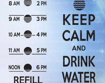 Keep Calm and Drink Water, Water Tracker svg, water reminder cut file, water bottle svg, cutting files for crafters